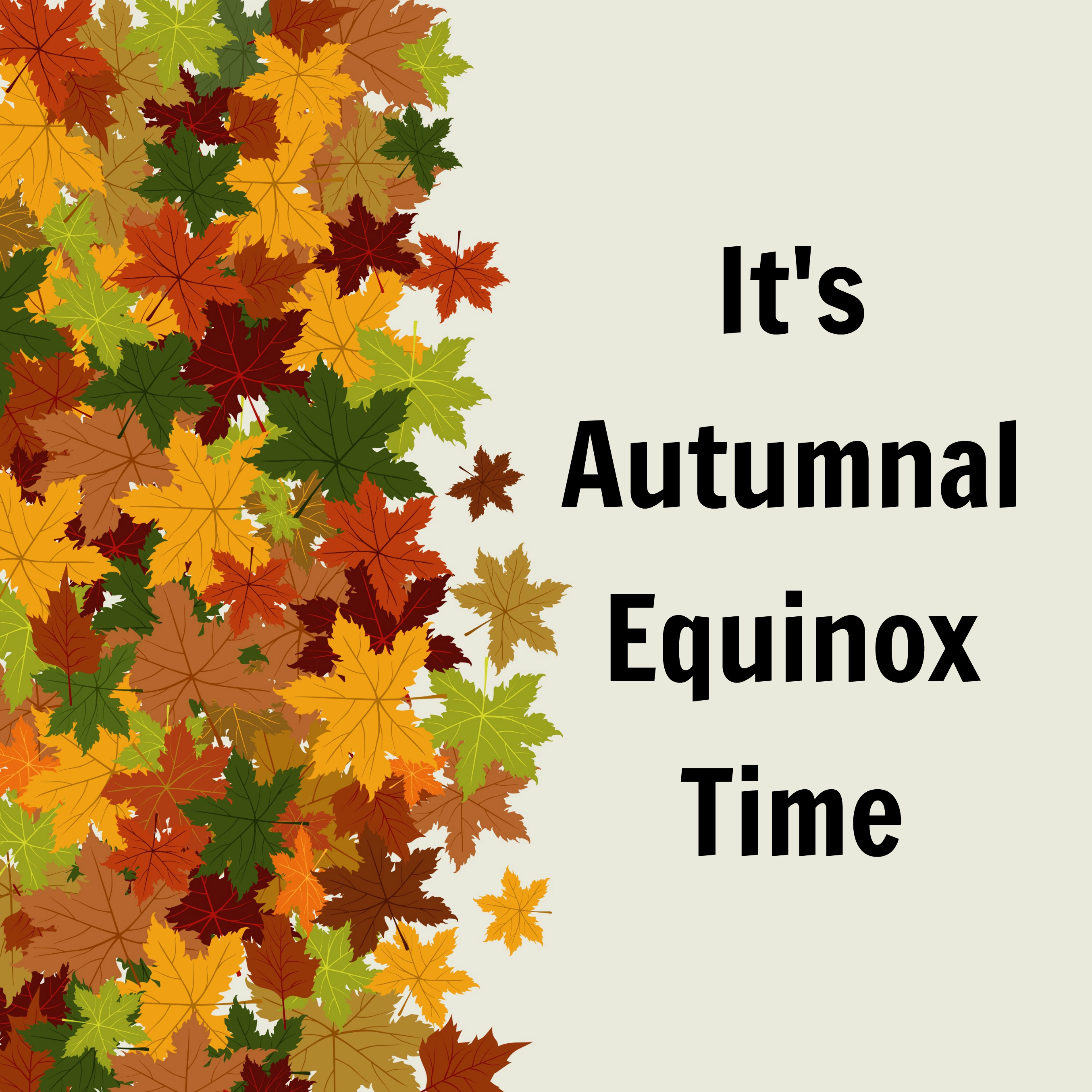 it's autumn equinox time