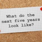 next five years